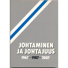 Johtaminen ja Johtajuus 1967-1987-2007